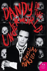 DANDY IN THE UNDERWORLD by Sebastian Horsley