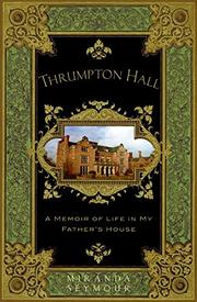 THRUMPTON HALL by Miranda Seymour