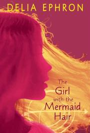 THE GIRL WITH THE MERMAID HAIR by Delia Ephron