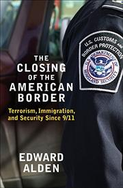THE CLOSING OF THE AMERICAN BORDER by Edward Alden