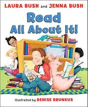 READ ALL ABOUT IT! by Laura Bush