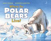 WHERE DO POLAR BEARS LIVE?  by Sarah L. Thomson