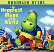 THE HAPPIEST HIPPO IN THE WORLD by Danielle Steel