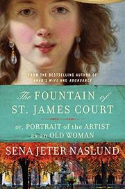THE FOUNTAIN OF ST. JAMES COURT by Sena Jeter Naslund