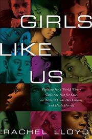 GIRLS LIKE US by Rachel Lloyd