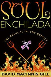 SOUL ENCHILADA by David Macinnis Gill