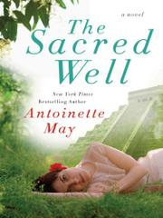 THE SACRED WELL by Antoinette May