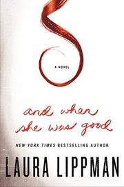 Book Cover for AND WHEN SHE WAS GOOD