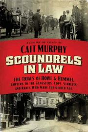 SCOUNDRELS IN LAW by Cait Murphy