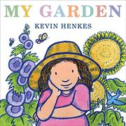 MY GARDEN by Kevin Henkes