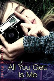 ALL YOU GET IS ME by Yvonne Prinz