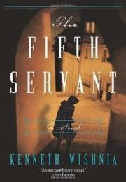 THE FIFTH SERVANT by Kenneth Wishnia