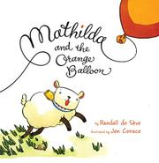 MATHILDA AND THE ORANGE BALLOON by Randall de Sève