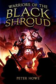 WARRIORS OF THE BLACK SHROUD by Peter Howe