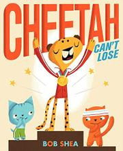 CHEETAH CAN'T LOSE by Bob Shea