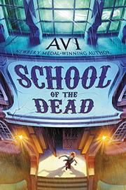 SCHOOL OF THE DEAD by Avi