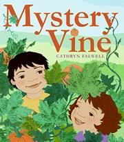 MYSTERY VINE by Cathryn Falwell