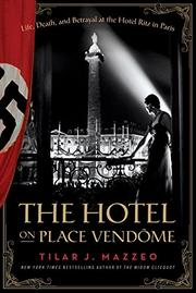 THE HOTEL ON PLACE VENDÔME by Tilar J. Mazzeo