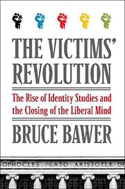 THE VICTIMS' REVOLUTION by Bruce Bawer