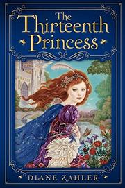 THE THIRTEENTH PRINCESS by Diane Zahler