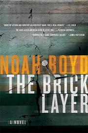 THE BRICK LAYER by Noah Boyd