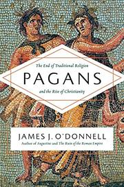 PAGANS by James J. O'Donnell