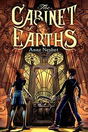 THE CABINET OF EARTHS by Anne Nesbet