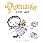 PETUNIA GOES WILD by Paul Schmid