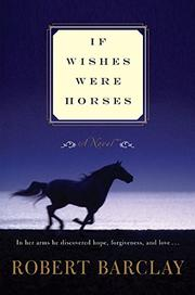IF WISHES WERE HORSES by Robert Barclay