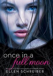 ONCE IN A FULL MOON by Ellen Schreiber