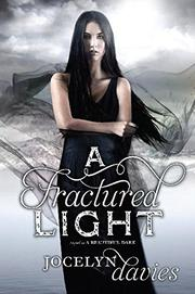A FRACTURED LIGHT by Jocelyn Davies