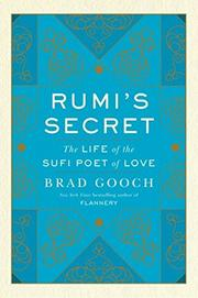 RUMI'S SECRET by Brad Gooch
