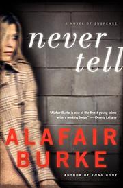 NEVER TELL by Alafair Burke