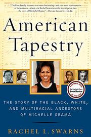 AMERICAN TAPESTRY by Rachel L. Swarns