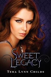 SWEET LEGACY  by Tera Lynn Childs
