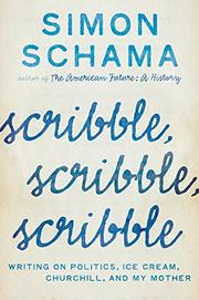 SCRIBBLE, SCRIBBLE, SCRIBBLE by Simon Schama