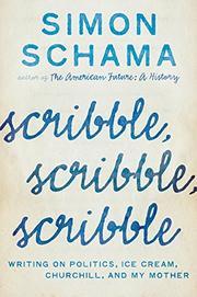 SCRIBBLE, SCRIBBLE, SCRIBBLE by Simon Schama