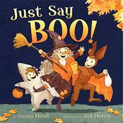 JUST SAY BOO! by Susan Hood