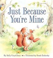 Book Cover for JUST BECAUSE YOU'RE MINE