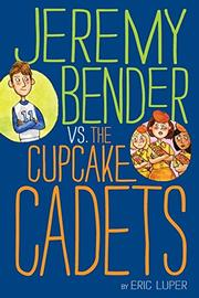 Cover art for JEREMY BENDER VS. THE CUPCAKE CADETS