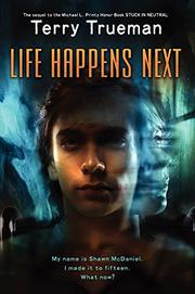 LIFE HAPPENS NEXT by Terry Trueman