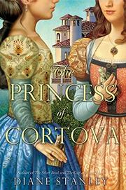 THE PRINCESS OF CORTOVA by Diane Stanley