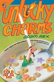 UNLUCKY CHARMS by Adam Rex