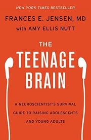 THE TEENAGE BRAIN by Frances E. Jensen