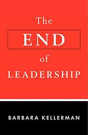 THE END OF LEADERSHIP by Barbara Kellerman