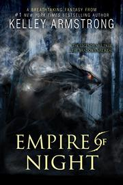 EMPIRE OF NIGHT by Kelley Armstrong