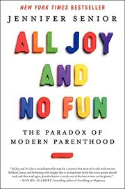 ALL JOY AND NO FUN by Jennifer Senior