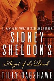 SIDNEY SHELDON'S ANGEL OF THE DARK by Tilly Bagshawe
