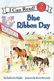 BLUE RIBBON DAY by Catherine Hapka