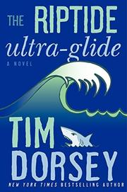 THE RIPTIDE ULTRA-GLIDE by Tim Dorsey